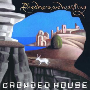 ALBUM REVIEW-Crowded House 'Dreamers Are Waiting' (2021)